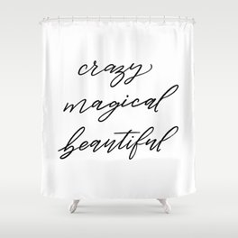 Crazy Magical Beautiful Shower Curtain