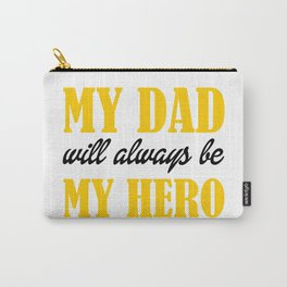 My Dad My Hero Carry-All Pouch