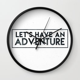 Let's Have an Adventure Quote Wall Clock