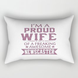 I'M A PROUD NEWSCASTER'S WIFE Rectangular Pillow