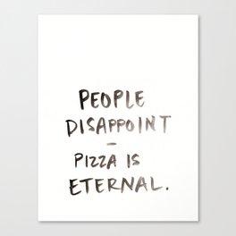Pizza is Eternal - Print  Canvas Print