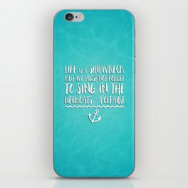 Life Is A Shipwreck Quote iPhone Skin