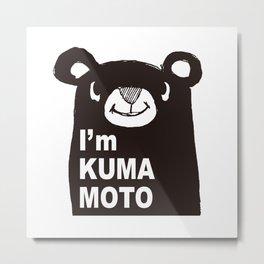 I'm KUMAMOTO JAPAN Metal Print