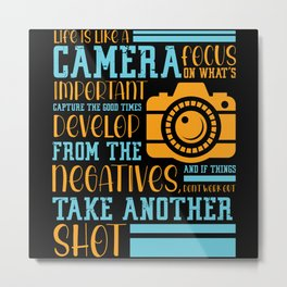 Life Is Like A Camera Focus On Metal Print