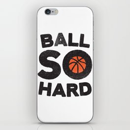 Ball So Hard iPhone Skin