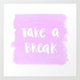 Take a break Art Print