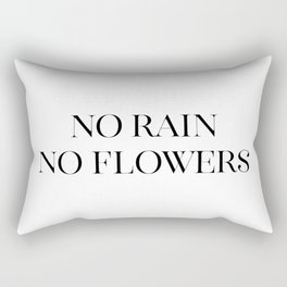 No Rain No Flowers, Typography Art, Modern Decor, Quote Wall Art, Home Decor Rectangular Pillow