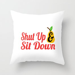 "Shut Up T-shirt Design Saying ""Shut Up & Sit Down"" Silence Still Hush No Sounds Muted No Talking Throw Pillow"