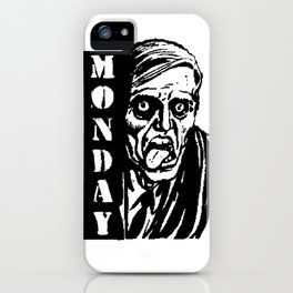 Everyday Is Like Monday iPhone Case