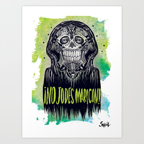 no jodes maricon Art Print