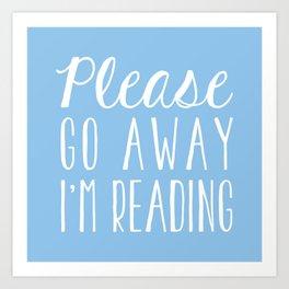 Please Go Away, I'm Reading (Polite Version) - Blue Art Print