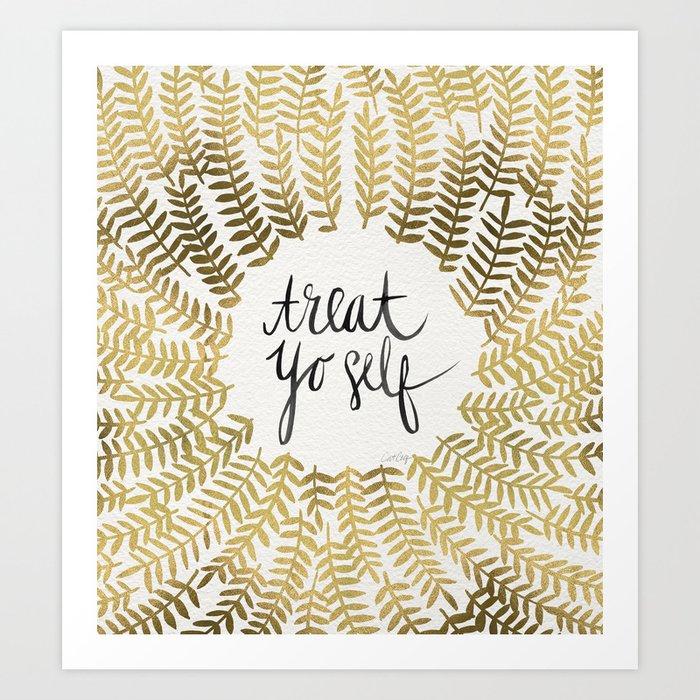 Treat Yo Self – Gold Art Print