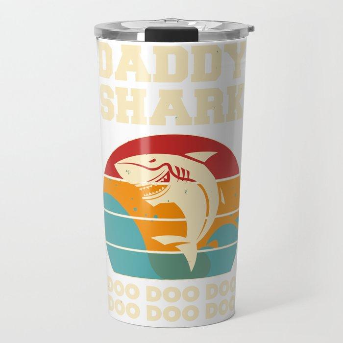 Daddy Shark Doo Doo Doo Vintage Fathers Day Travel Mug