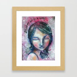 It's ok to not be ok! Framed Art Print