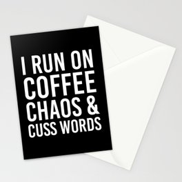 I Run On Coffee, Chaos & Cuss Words (Black & White) Stationery Cards