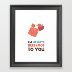 I'll Always Beetroot (Valentines Day) Framed Art Print