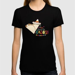 Always Time for Tacos, Taco Love! T-shirt