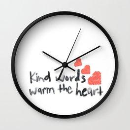 Kind Words Warm the Heart Wall Clock