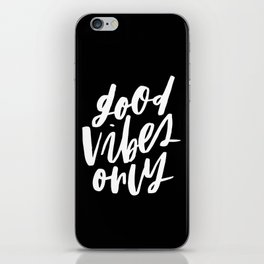 Good Vibes Only Black iPhone Skin