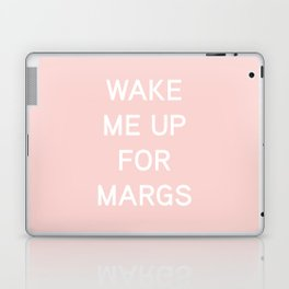 Wake Me Up For Margs - funny simple pink and white typography Laptop & iPad Skin