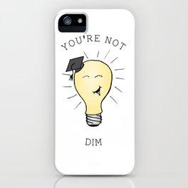 Not Dim iPhone Case