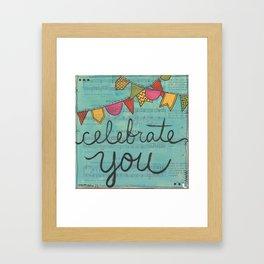 Celebrate You... Framed Art Print