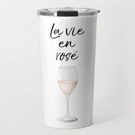 La vie en Rosé Travel Mug