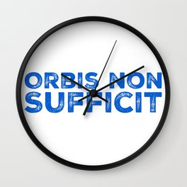Orbis Non Sufficit - The World is Not Enough Wall Clock