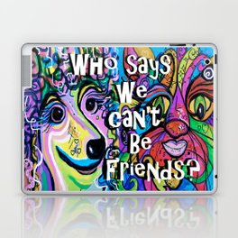 Who Says We Can't Be Friends? Laptop & iPad Skin