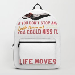 Save Ferris Quote, Life Moves Pretty fast, High School T Shirt Design Backpack