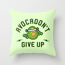Avocadon't Give Up (Avocado Pun) Throw Pillow