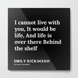 70    | Emily Dickinson Quotes | 191130 Black Metal Print