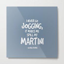 Jogging Spills my Martini Quote - George Burns Metal Print