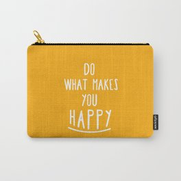 Do What Makes You Happy Carry-All Pouch