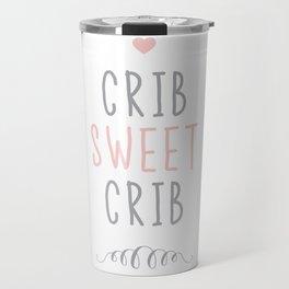 Crib Sweet Crib - Pink Travel Mug