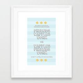 Waffles Friends Work Framed Art Print