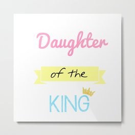 Daughter of the King Metal Print