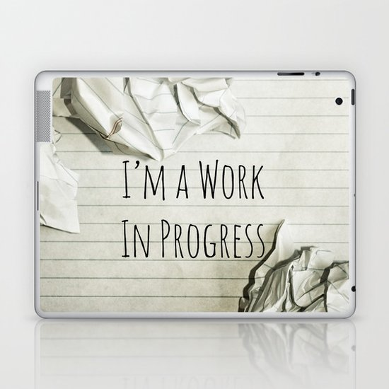 I'm A Work In Progress Laptop & iPad Skin