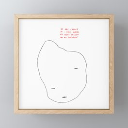 "By any chance, do I have ""Break my heart"" written on my forehead? Framed Mini Art Print"