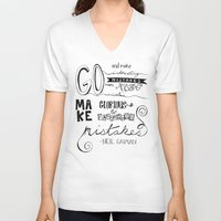 neil gaiman V-neck T-shirts featuring make mistakes - neil gaiman by Brittany Alyse