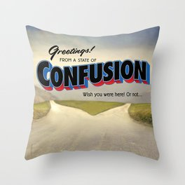 A State of Confusion Throw Pillow