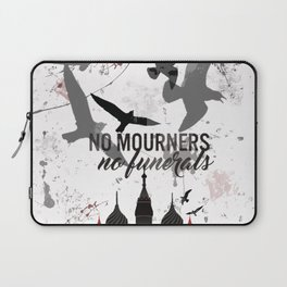 No mourners, No funerals - Six of crows Laptop Sleeve