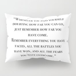 Remember how far you've come - quote Pillow Sham