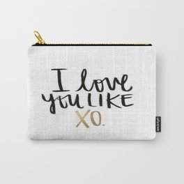 Love You Like Xo Carry-All Pouch