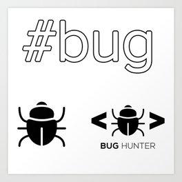 bug hunter developer hashtag fix bugs coding software Art Print