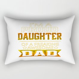 Proud Daughter Of A Freaking Awesome Dad Rectangular Pillow
