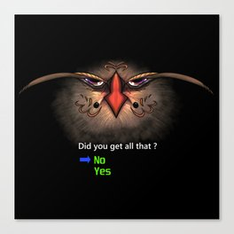 Did you get all that ? Canvas Print