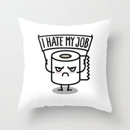 I hate my job -  Toiletpaper Throw Pillow