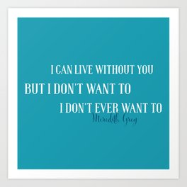 Live without you Art Print