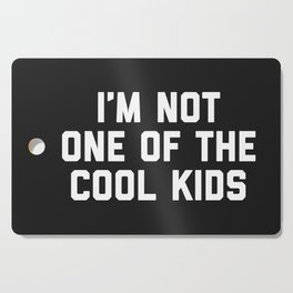 The Cool Kids Funny Quote Cutting Board